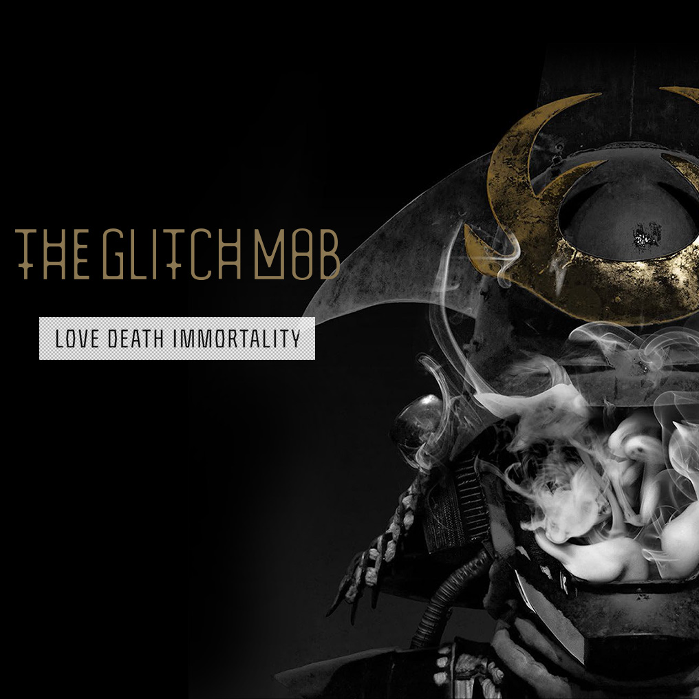 The Glitch Mob - Love Death And Immortality